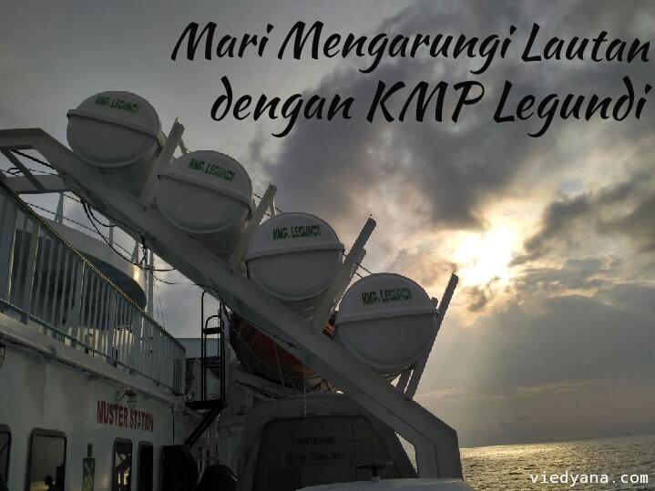 RoadTripMbokJastra #1 Mari Mengarungi Lautan dengan KMP Legundi