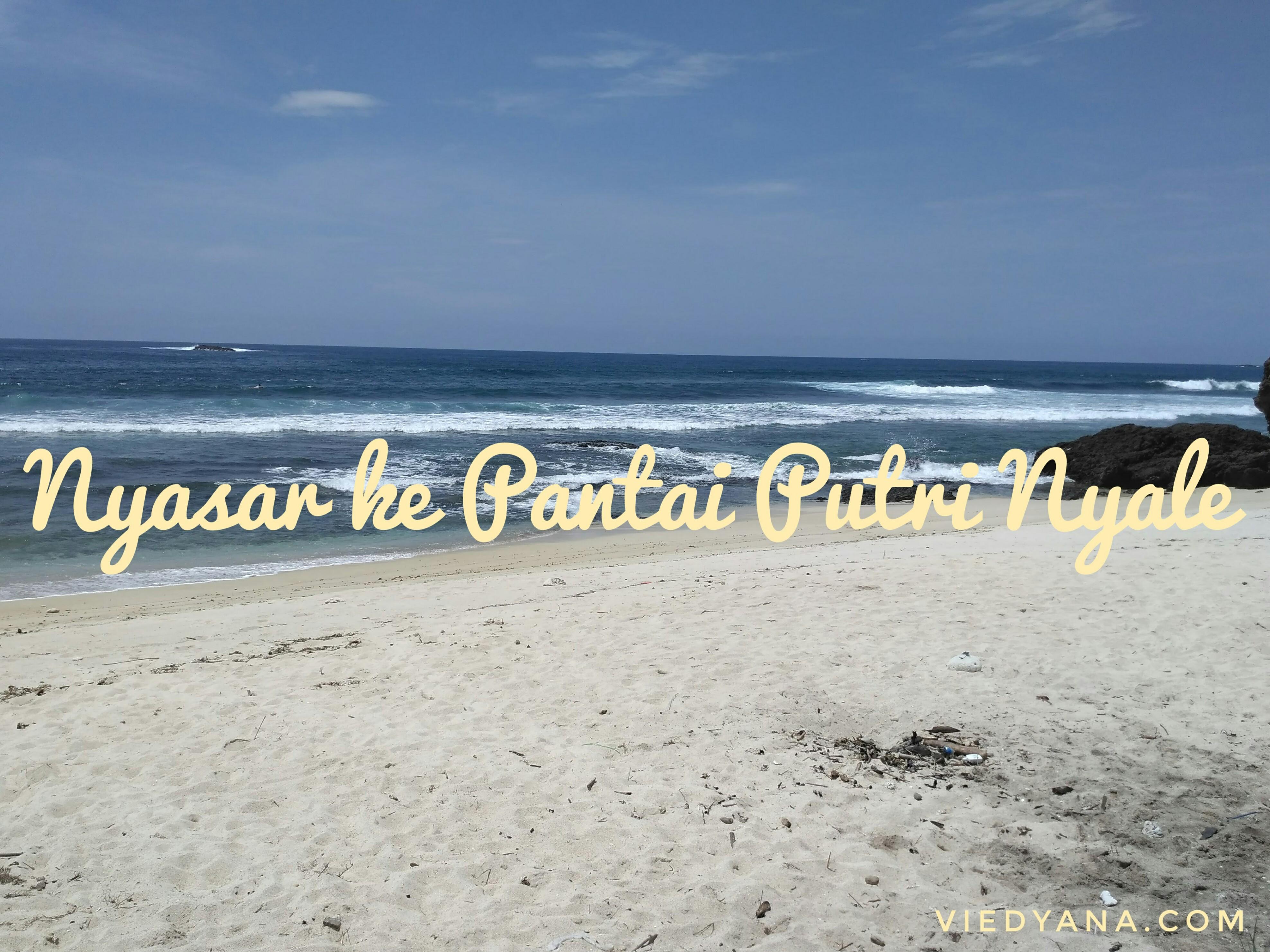 Nyasar ke Pantai Putri Nyale