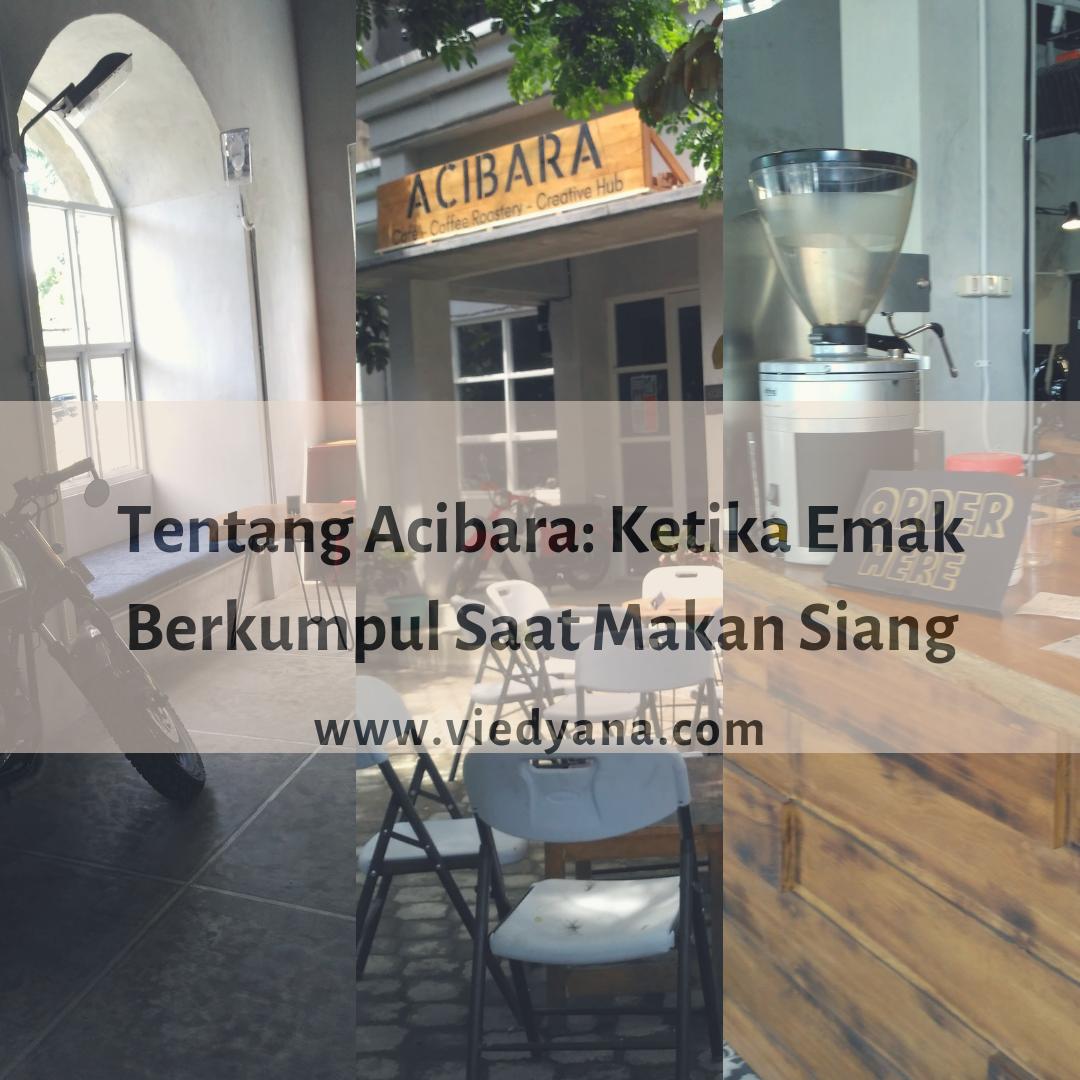 Tentang Acibara: Ketika Emak Berkumpul Saat Makan Siang