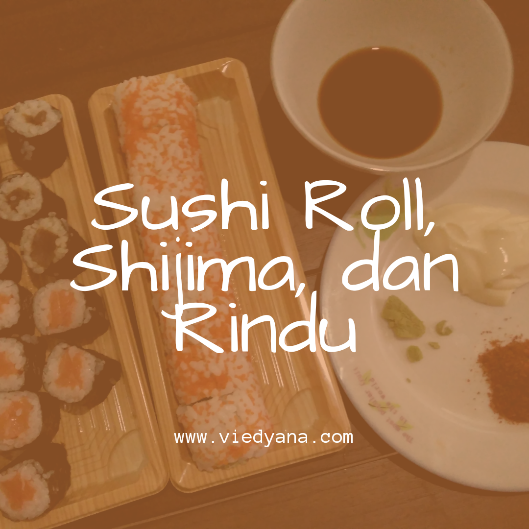 Sushi Roll, Shijima dan Rindu