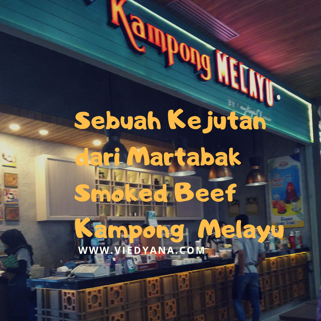 Sebuah Kejutan dari Martabak  Smoked Beef Kampong Melayu