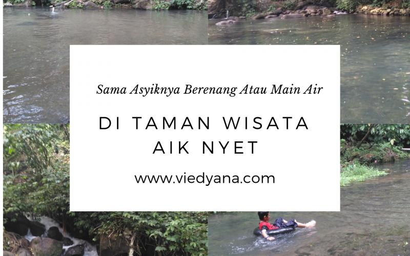 Sama Asyiknya Berenang Atau Main Air di Taman Wisata Aik Nyet