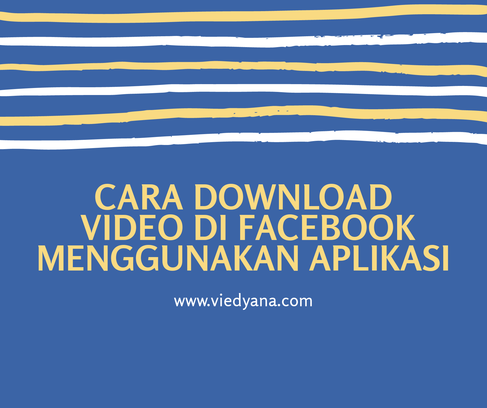 Cara Download Video di Facebook Menggunakan Aplikasi