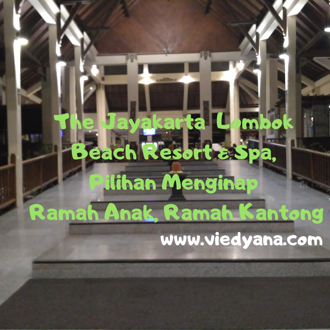 The Jayakarta Lombok Beach Resort & Spa, Pilihan Menginap Ramah Anak, Ramah Kantong