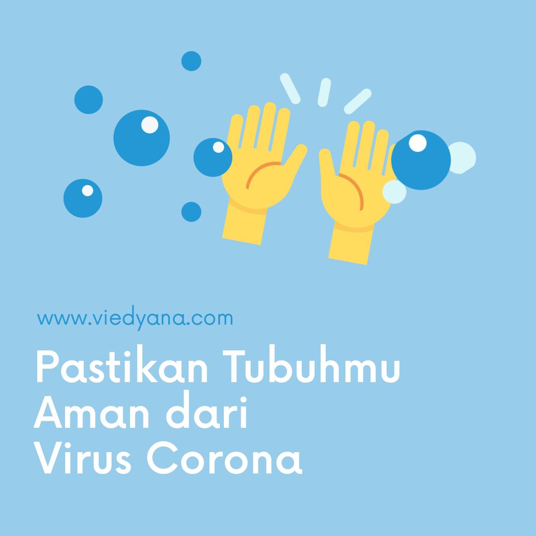 Pastikan Tubuhmu Aman dari Virus Corona