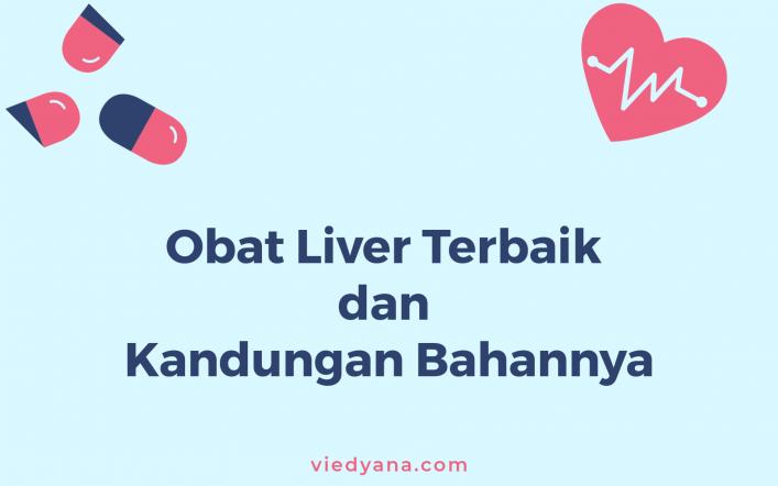 Obat Liver Terbaik dan Bahan Kandungannya